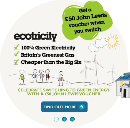 Get a £50 John Lewis voucher when you switch to Ecotricity energy suppliers